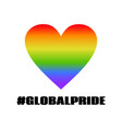 global pride with hashtag lgbt flag heart shape vector image