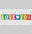 love you colorful card vector image