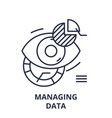 managing data line icon concept managing data vector image vector image