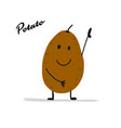 funny smiling potato character for your design vector image
