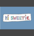 modern cute colorful fashion patch sweetie on vector image vector image