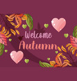 welcome autumn leaves season image vector image