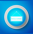 white hanging sign with text welcome icon isolated vector image vector image