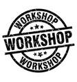 workshop round grunge black stamp vector image vector image