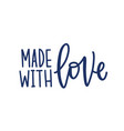 made with love handmade inscription for labels or vector image vector image