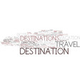 destinations word cloud concept vector image vector image