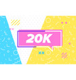 20 k followers or 20000 in design banner vector image