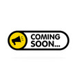 coming soon sign with announcement megaphone vector image vector image