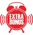 Extra bonus red alarm clock vector image