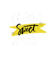 sweet hand drawn lettering vector image vector image