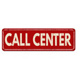call center vintage rusty metal sign vector image vector image