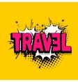 Lettering travel vacation comics book balloon vector image vector image
