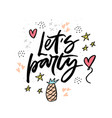lets party cartoon flat hand drawn lettering vector image vector image