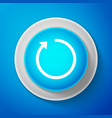 white refresh icon isolated on blue background vector image vector image