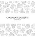 chocolate desserts banner template with hand drawn vector image vector image