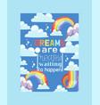 rainbow poster dreams are happen bright colorful vector image