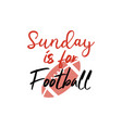 sunday is for football lettering quote typography vector image
