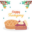 happy thanksgiving day pie and slice cake fall vector image vector image
