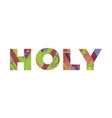 holy concept retro colorful word art vector image