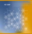 pet shop concept in honeycombs vector image