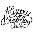 happy birthday jack name lettering vector image vector image