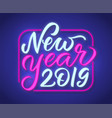 happy new year neon text sign 2019 new year vector image