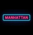 manhattan neon sign bright light signboard vector image vector image