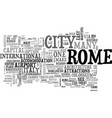 a tourist guide to rome text word cloud concept vector image vector image