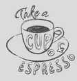 cup espresso chalk hand drawn design vector image