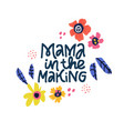 mama in making hand drawn black lettering vector image