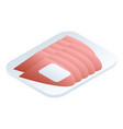 sliced market meat icon isometric style vector image