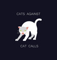 cats against catcalls vector image