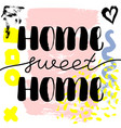 home sweet home hand drawn brush lettering vector image vector image