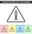 simple outline transparent warning notification vector image