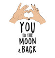 i love you to moon and back romantic print vector image