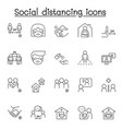 social distance icons set in thin line style vector image vector image