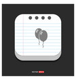 balloons icon gray icon on notepad style template vector image vector image