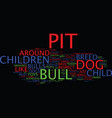 are pit bulls dangerous to children text vector image vector image