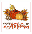 enjoy autumn hand drawn lettering text vector image vector image