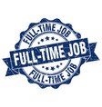 full-time job stamp sign seal vector image vector image