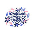 growing my tribe lettering in floral frame vector image vector image