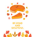 autumn poster with pumpkin pie and yellow orange vector image