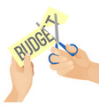 human hands and budget cut on vector image vector image