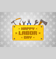 labor day icon with tools vector image