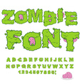 Zombie font Scary Green letters and brain Horrible vector image