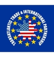 TTIP - Transatlantic Trade and Investment vector image