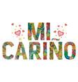 words mi carino my dear in spanish vector image vector image
