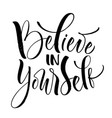 believe in yourself lettering vector image vector image
