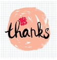 Thanks lettering calligraphy vector image vector image