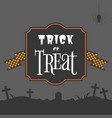 trick or treat typographic on vintage frame vector image vector image